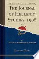 The Journal of Hellenic Studies, 1908, Vol. 28 (Classic Reprint)