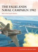 The Falklands Naval Campaign 1982