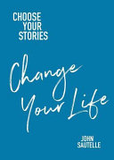 Choose Your Stories  Change Your Life