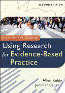 """Practitioner's Guide to Using Research for Evidence-Based Practice"" by Allen Rubin, Jennifer Bellamy"