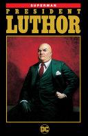 Superman: President Luthor [Pdf/ePub] eBook