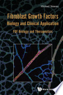 Fibroblast Growth Factors: Biology And Clinical Application - Fgf Biology And Therapeutics