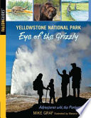 Yellowstone National Park: Eye of the Grizzly