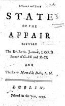 A Short and True State of the Affair betwixt the Rt. Revd. J---m---t, Lord Bishop of C--rk and R--ss [i.e. Jemmett Browne, Bishop of Cork and Ross], and the Revd. M-rm-d-ke D-ll-s [i.e. Marmaduke Dallas]. [Containing