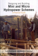 Designing and Building Mini and Micro Hydropower Schemes Book