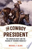 The Cowboy President
