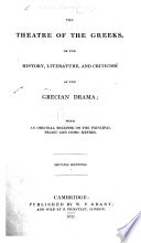 The Theatre of the Greeks  Or the History  Literature  and Criticism  of the Grecian Drama  with an Original Treatise  by James Tate  on the Principal Tragic and Comic Metres  Second Edition   Altered and Much Enlarged by John William Donaldson   Book PDF