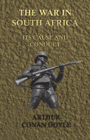 The War in South Africa - Its Cause and Conduct (1902)