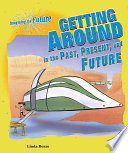 Getting Around In The Past Present And Future Book PDF