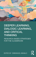 Deeper Learning  Dialogic Learning  and Critical Thinking