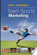 """Team Sports Marketing"" by Kirk L. Wakefield"