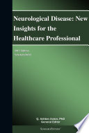 Neurological Disease New Insights For The Healthcare Professional 2013 Edition Book PDF
