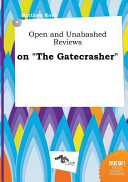 Open and Unabashed Reviews on the Gatecrasher
