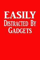 Easily Distracted by Gadgets