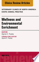Wellness and Environmental Enrichment, An Issue of Veterinary Clinics of North America: Exotic Animal Practice,