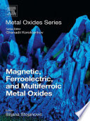 Magnetic  Ferroelectric  and Multiferroic Metal Oxides