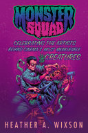 Monster Squad  Celebrating the Artists Behind Cinema s Most Memorable Creatures