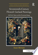 Read Online Seventeenth-Century Flemish Garland Paintings For Free