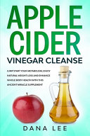 Apple Cider Vinegar Cleanse