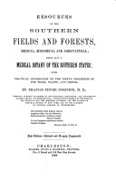 Resources of the Southern Fields and Forests ... Being also a medical botany of the Confederate States, etc