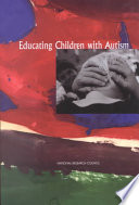"""Educating Children with Autism"" by National Research Council, Division of Behavioral and Social Sciences and Education, Committee on Educational Interventions for Children with Autism, James P. McGee, Catherine Lord"