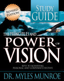 Principles And Power Of Vision Study Guide  Workbook
