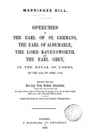 Marriage bill: speeches of the earl of St. Germans [and others] in the House of lords, on the 25th of April, 1856
