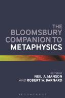 The Bloomsbury Companion to Metaphysics
