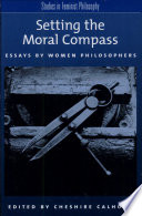 setting the moral compass essays by women philosophers essays  front cover