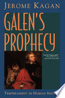 """""""Galen's Prophecy: Temperament In Human Nature"""" by Jerome Kagan"""