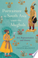 Portraiture in South Asia since the Mughals