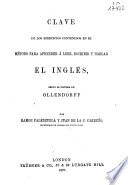Clave de Los Ejercicios Contenidos en El Método Para Aprender Á Leer, Escribir Y Hablar El Inglés, Según El Sistema de Ollendorff