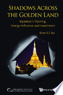 Shadows Across The Golden Land Myanmar S Opening Foreign Influence And Investment