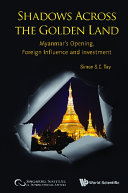 Shadows Across The Golden Land: Myanmar's Opening, Foreign Influence And Investment Pdf/ePub eBook