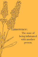 Pdf Limerence: The state of being infatuated with another person.