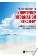 Introduction To Knowledge Information Strategy  An  From Business Intelligence To Knowledge Sciences Book