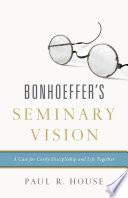 Bonhoeffer s Seminary Vision