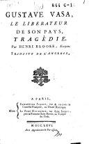 Gustave Vasa, le liberateur de son pays, tragédie