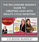 The Millionaire Maker s Guide to Creating Cash with Wealth Cycle Investing