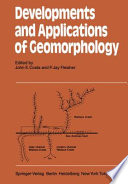 Developments and Applications of Geomorphology