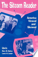 """""""The Sitcom Reader: America Viewed and Skewed"""" by Mary M. Dalton, Laura R. Linder"""