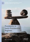 Presidents in Semi Presidential Regimes