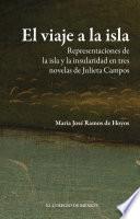 El viaje a la isla  : Representaciones de la isla y la insularidad en tres novelas de Julieta Campos