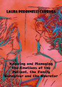 Knowing and Managing the Emotions of the Patient  the Family Caregiver and the Operator