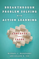 Breakthrough Problem Solving with Action Learning