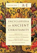 Encyclopedia of Ancient Christianity, Vol. 1. A-E
