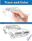 Trace and Color  : 1970s Muscle Cars: Adult Activity Book