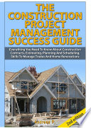 The Construction Project Management Success Guide