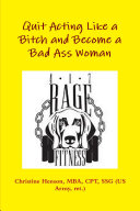 Quit Acting Like a Bitch and Become a Bad Ass Woman