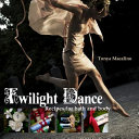 Twilight Dance: Recipes for Bath and Body